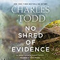 No Shred of Evidence: An Inspector Ian Rutledge Mystery Audiobook by Charles Todd Narrated by Simon Prebble