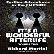 It's a Wonderful Afterlife Volume 2: Further Adventures into the Flipside | [Richard Martini]