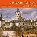 La Tulipe noire | Livre audio Auteur(s) : Alexandre Dumas Narrateur(s) : Mathurin Voltz