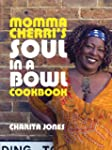 Momma Cherri's Soul in a Bowl Cookbook