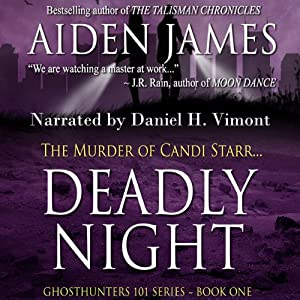 Deadly Night: The Murder of Candi Starr: Ghosthunters 101, Book 1 | [Aiden James]