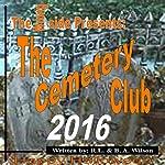 The Cemetery Club 2016 | R.L. Wilson,B.A. Wilson