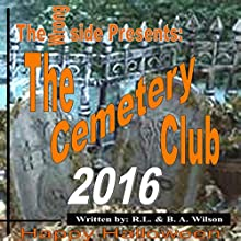 The Cemetery Club 2016 Audiobook by R.L. Wilson, B.A. Wilson Narrated by Robert Lee Wilson