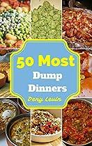 DUMP DINNERS COOKBOOK : 50 DELICIOUS OF DUMP DINNERS COOKBOOK RECIPES (DUMP DINNERS COOKBOOK, DUMP DINNERS RECIPES,  DUMP DINNERS BOOKS, DUMP DINNERS EBOOK,  DUMP DINNERS FOR BEGINNERS)