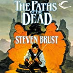 The Paths of the Dead: Book One of the Viscount of Adrilankha   Steven Brust