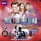 Doctor Who: Hunters Moon Hörbuch von Paul Finch Gesprochen von: Arthur Darvill