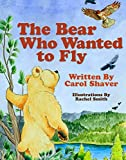 The Little Bear Who Wanted to Fly