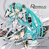 Re:MIKUS /  livetune feat.初音ミク (ジャケットイラストレーター redjuice(supercell)
