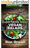 Superfoods Vegan Salads: Over 30 Vegan Quick & Easy Gluten Free Low Cholesterol Whole Foods Recipes full of Antioxidants & Phytochemicals (Superfoods Today Book 15) (English Edition)