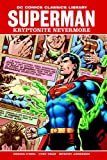Superman: Kryptonite Nevermore (DC Comics Classics Library) (1401220851) by O'Neil, Dennis