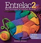 Entrelac 2: New Techniques for Interl...