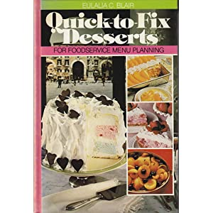 Quick-To-Fix Desserts for Foodservice Menu Planning Eulalia C. Blair