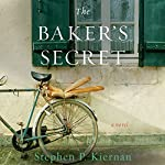 The Baker's Secret: A Novel | Stephen P. Kiernan