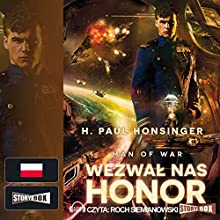 Wezwal nas honor (Man of War 1) Audiobook by Paul H. Honsinger Narrated by Roch Siemianowski