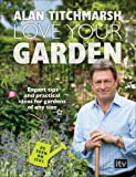 Love Your Garden: Expert Tips and Practical Ideas for Gardens of Any Size (0091948665) by Titchmarsh, Alan