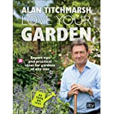 Love Your Gardenby Alan Titchmarsh