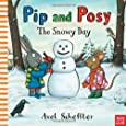 Pip and Posy: The Snowy Day (Pip & Posy)
