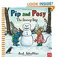 Pip and Posy: The Snowy Day (Pip & Posy)