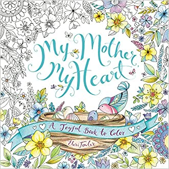 My Mother, My Heart: A Joyful Book to Color