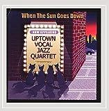 When The Sun Goes Down by Uptown Vocal Jazz Quartet (2012-09-07)