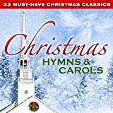 33 Must-Have Christmas Classics: Christmas Hymns & Carols