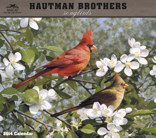 2014 Songbirds By The Hautman Brothers Wall Calendar