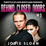 Behind Closed Doors: Throttle of Love, Book 3 | Jodie Sloan