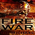 Fire War Audiobook by T.T. Michael Narrated by Patrick Freeman