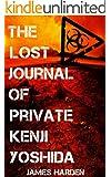 The Lost Journal of Private Kenji Yoshida: A Secret Apocalypse Story (Secret Apocalypse Series Book 1)