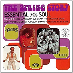 The Spring Story: Essential 70s Soul