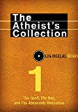 The Atheists Collection: The Good, The Bad, and The Absolutely Ridiculous