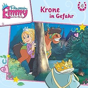 Krone in Gefahr (Prinzessin Emmy und ihre Pferde 4) Hörspiel