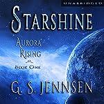 Starshine: Aurora Rising, Book One   G. S. Jennsen
