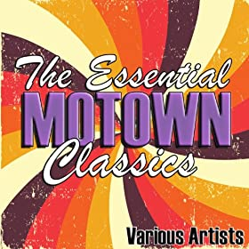 The Essential Motown Classics