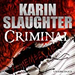Criminal (       UNABRIDGED) by Karin Slaughter Narrated by Jennifer Woodward