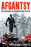 Afgantsy: The Russians in Afghanistan 1979-89 Rodric Braithwaite