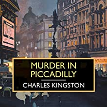 Murder in Piccadilly Audiobook by Charles Kingston Narrated by Gordon Griffin