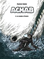 Achab, Tome 4 : La jambe d'ivoire