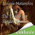 Die Tochter der Sündenheilerin (Die Sündenheilerin 3) | Melanie Metzenthin