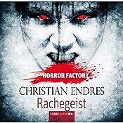 Rachegeist (Horror Factory 10) | Christian Endres