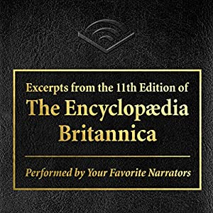 Excerpts from The Encyclopaedia Britannica Audiobook