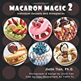 Macaron Magic 2: Individual Desserts and Showpieces