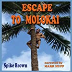 Escape to Molokai | Spike Brown