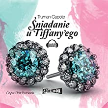 Sniadanie u Tiffany'ego Audiobook by Truman Capote Narrated by Piotr Borowski