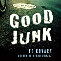 Good Junk: Cliff St. James, Book 2 (       UNABRIDGED) by Ed Kovacs Narrated by David Marantz