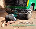 Madagascar : Le grand livre des petit...