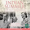 Indian Summer: The Secret History of the End of an Empire Audiobook by Alex von Tunzelmann Narrated by Stephen Thorne