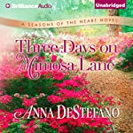 Three Days on Mimosa Lane: Seasons of the Heart, Book 2 (       UNABRIDGED) by Anna DeStefano Narrated by Janet Metzger