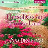 Three Days on Mimosa Lane: Seasons of the Heart, Book 2