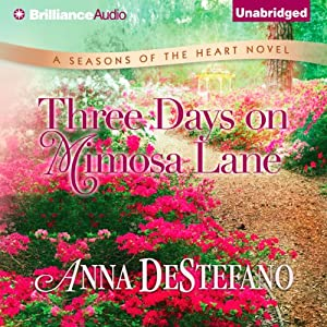 Three Days on Mimosa Lane: Seasons of the Heart, Book 2 | [Anna DeStefano]